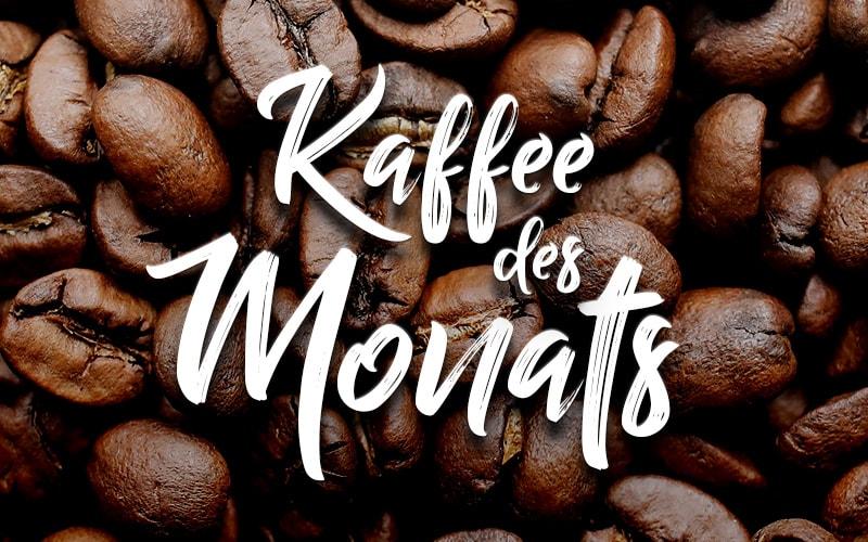 Kaffee des Monats